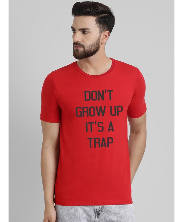 Men Red Don't Grow Up Half Sleeve Round Neck T-Shirt